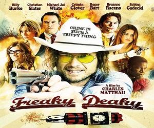 فيلم Freaky Deaky 2013 مترجم DVDRip جريمة كوميدي