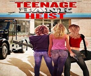 فيلم Teenage Bank Heist 2012 مترجم DVDRip جريمة وإثارة