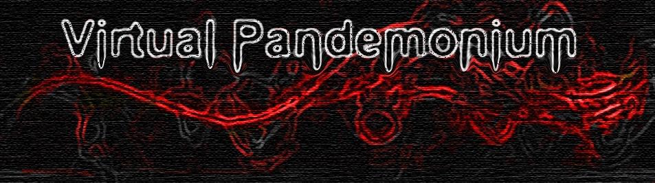 Virtual Pandemonium