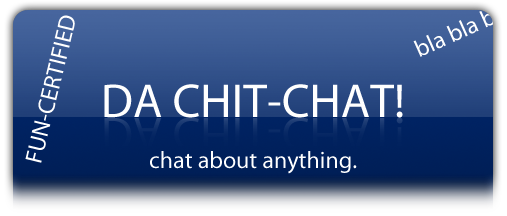 Da Chit-Chat!