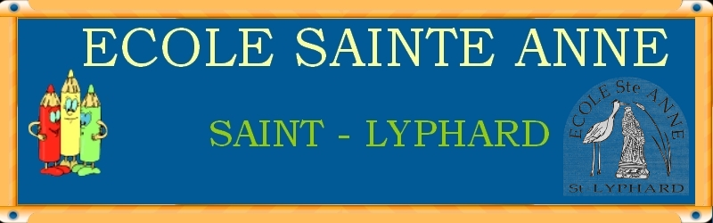ECOLE SAINTE ANNE - SAINT LYPHARD