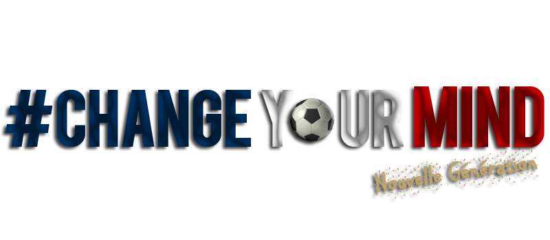 #Change Your Mind - Forum Officiel de l'Entente de Virtuafoot